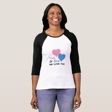 de_look Pink Or Blue We Love You Baby Shower Gender Reveal T-Shirt