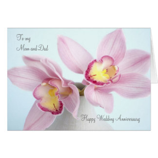 Pink Orchids Wedding Anniversary Mom and Dad Card Greeting Card