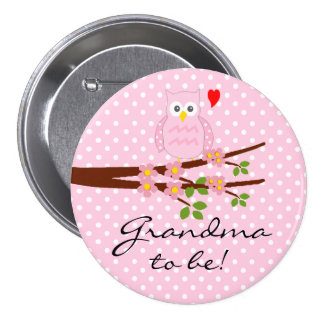 Pink Owl With Pink Polka Dots Grandma To Be 3 Inch Round Button