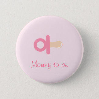 Pink Pacifier Mommy To Be Button