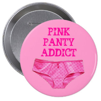 PINK PANTY ADDICT (Round Button)