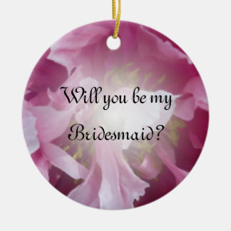 Pink Peony Will You Be My Bridesmaid Ornament