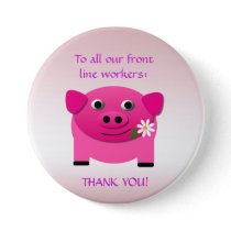 Pink Pig Gives Flower to Front Line Workers Button