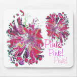 Pink!, Pink!, Pink! by SHARON SHARPE Mouse Pad