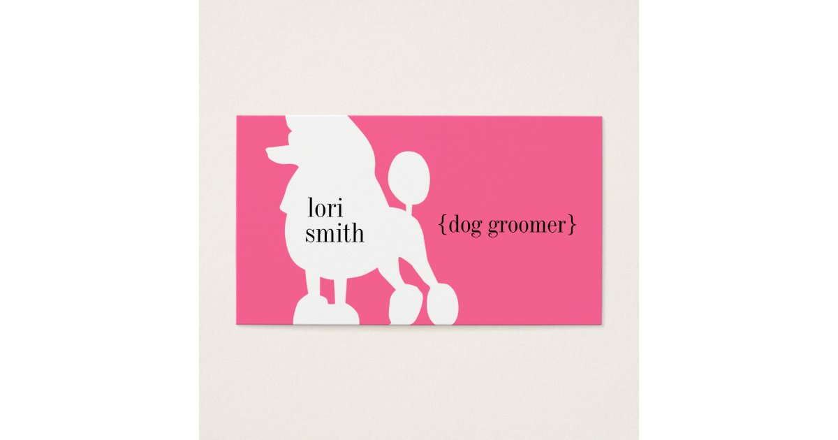 Pink Poodle Dog Groomer Business Card | Zazzle.com
