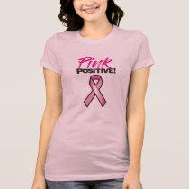 Pink Positive! T-Shirt