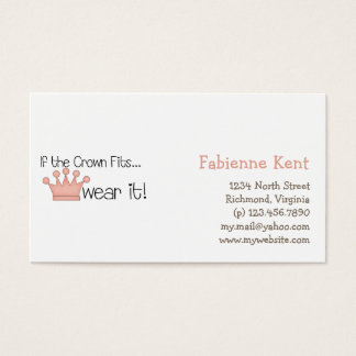 Pink Princess · If the Crown Fits ... Business Card