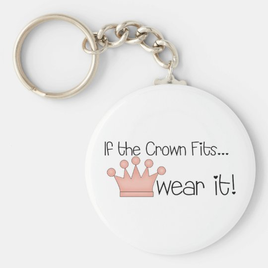 Pink Princess · If the Crown Fits ... Keychain