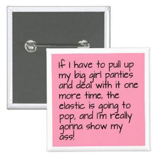 Pink Put on Big Girl Panties Word Saying Badge Button