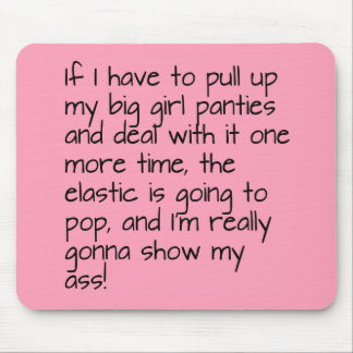 Pink Put on Big Girl Panties Word Saying Mouse Pad