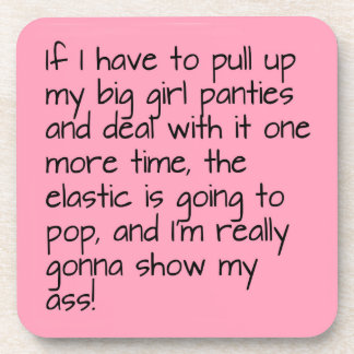 Pink Put on Big Girl Panties Words Entertaining Drink Coaster