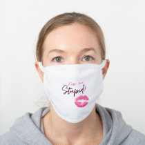 Pink quote with a kiss - Kiss me, stupid! White Cotton Face Mask