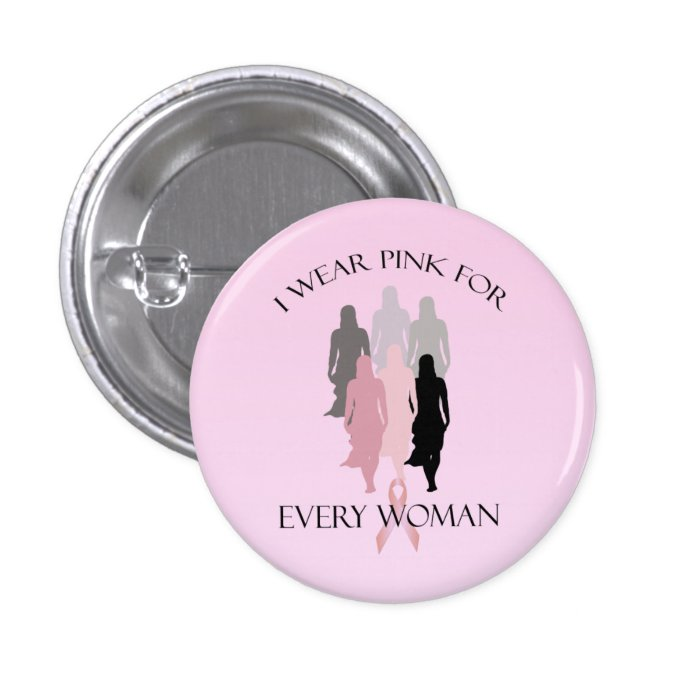 Pink Ribbon Breast Cancer Every Woman Button