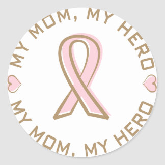 Pink Ribbon Breast Cancer My Mom My Hero Classic Round Sticker