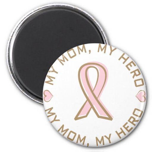 Pink Ribbon Breast Cancer My Mom My Hero 2 Inch Round Magnet