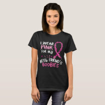 Pink Ribbon For My Best Friend Shirt Breast Cancer