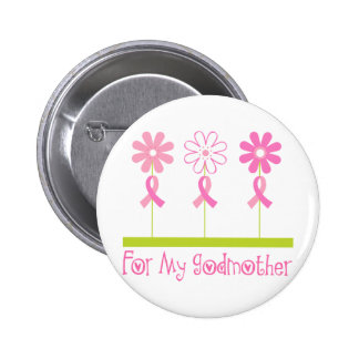 Pink Ribbon For My Godmother Button