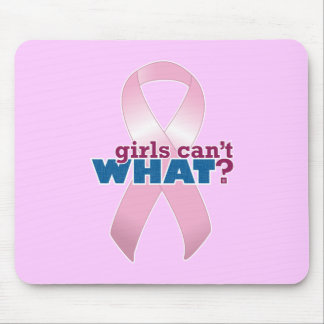 Pink Ribbon Girls Can't WHAT? Mouse Pad