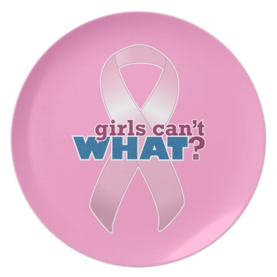 Pink Ribbon Girls Can't WHAT? Plate