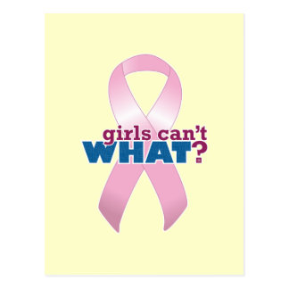 Pink Ribbon Girls Can't WHAT? Postcards