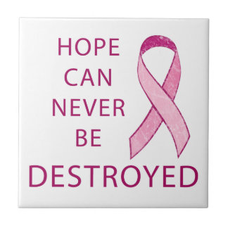 Pink Ribbon: Hope can never be destroyed Ceramic Tile