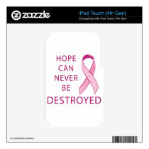 Pink Ribbon: Hope can never be destroyed iPod Touch 4G Decal
