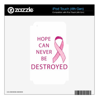 Pink Ribbon: Hope can never be destroyed Decals For iPod Touch 4G