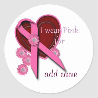 Pink Ribbon I Wear Pink for (add name) Custom Classic Round Sticker