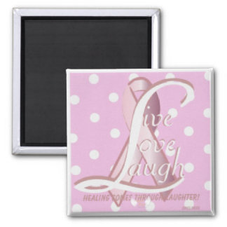Pink Ribbon Live Love Laugh Magnet-Cust. 2 Inch Square Magnet