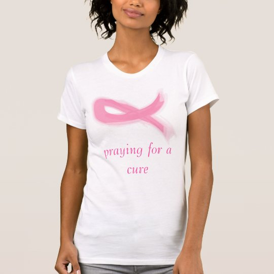 pink ribbon, praying for a cure T-Shirt