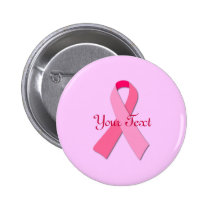 Pink Ribbon with Custom Text Pinback Button