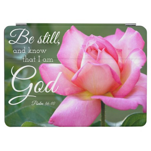 Pink Rose Blossom Be Still Psalm 46:10 iPad Air Cover