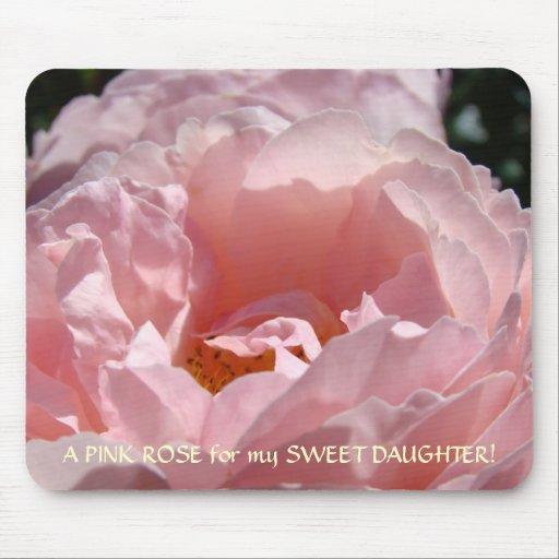 PINK ROSE for SWEET DAUGHTER Gift Mousepad Rose