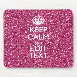 Pink Rose Glitter Style KEEP CALM AND Your Text Mouse Pad