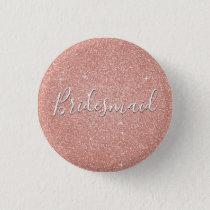 Pink Rose Gold Glitter & Sparkle Bridesmaid Pinback Button