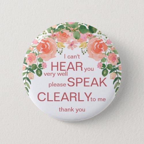 Pink rose hard of hearing badge  Im deaf pin