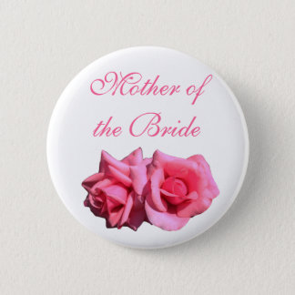 pink rose mother of the bride wedding button