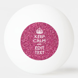 Pink Rose Personalized KEEP CALM AND Your Text Ping-Pong Ball