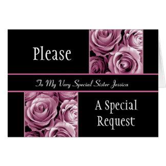 PINK Roses SISTER Be My Bridesmaid Greeting Card