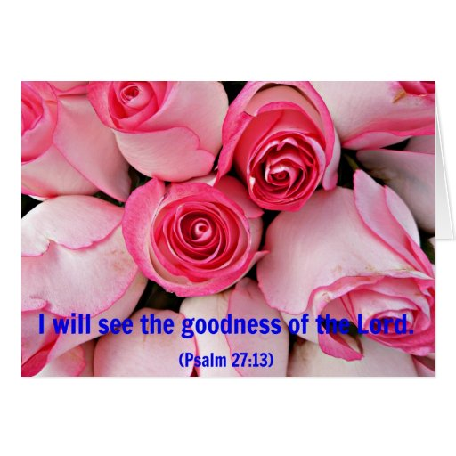 Pink roses with Psalm Bible verse I will see Cards