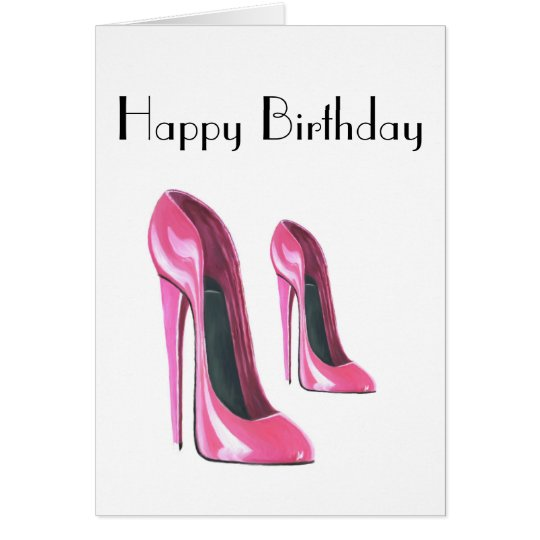 Pink Shoes Birthday Card Zazzle