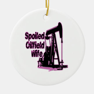 Pink Spoiled Oilfield Wife Ceramic Ornament