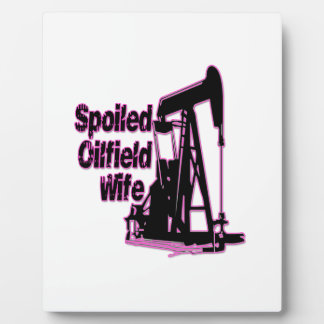 Pink Spoiled Oilfield Wife Photo Plaques