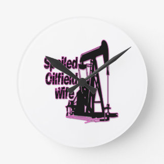 Pink Spoiled Oilfield Wife Round Clock