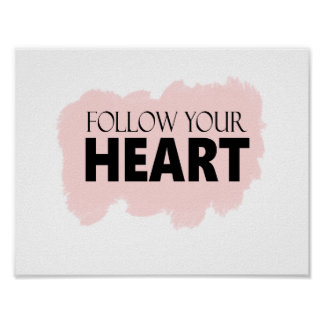 Pink Swish Follow Your Heart Poster