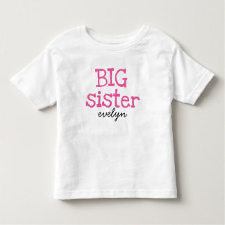 Pink Text Big Sister Add Name Toddler T-shirt