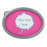 Pink thought bubble with your words belt buckle