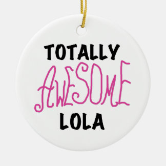 Pink Totally Awesome Lola T-shirts and Gifts Ornaments