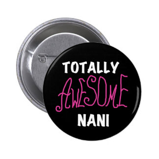 Pink Totally Awesome Nani T-shirts and Gifts Pinback Buttons