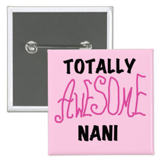 Pink Totally Awesome Nani T-shirts and Gifts Button